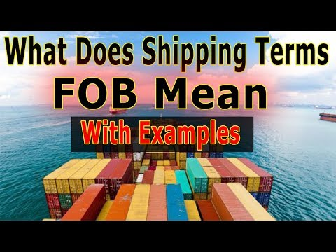 What Does Shipping Terms FOB (Incoterms) Mean With Examples - What Is FOB Shipping (FOB Freight)