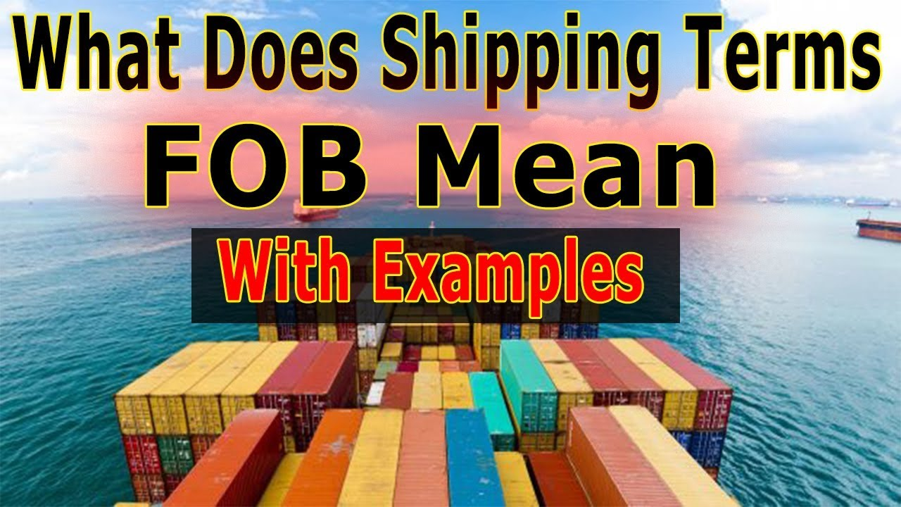 What Does Shipping Terms FOB (Incoterms) Mean With Examples - What Shipping Terms on fashion glossary terms, negotiable instrument, photography terms, technology terms, bill of lading, real estate terms, international commercial law, most favoured nation, fob terms, government terms, engineering terms, letter of credit, harmonized system, terms of trade, air waybill, boat building terms, finance terms, sail boat terms, certificate of origin, construction terms, ship terms, fishing terms, international chamber of commerce, international trade,