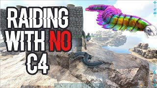 Raiding with NO C4! | Small Tribes Official PVP - ARK: Survival Evolved