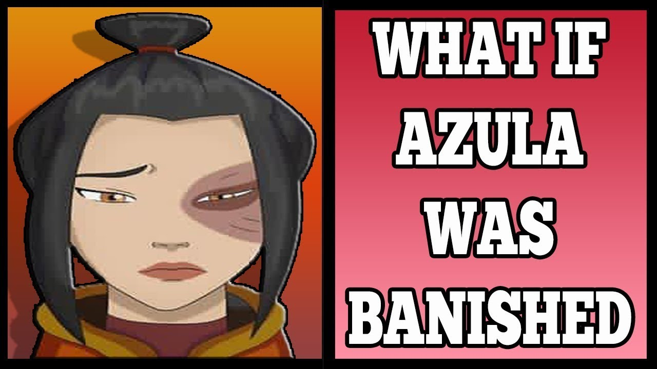 Download What If Azula Was Banished?