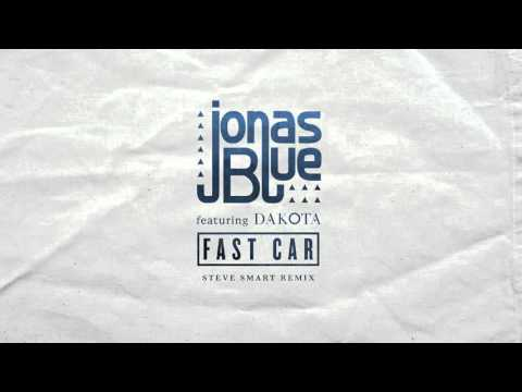 Jonas Blue - Fast Car feat. Dakota (Steve Smart Remix)