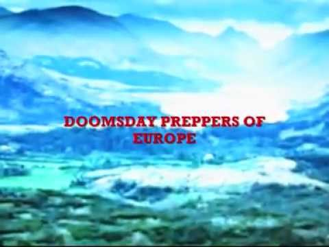 Doomsday preppers of Europe