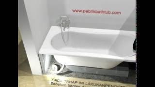 cara pasang bathtub long tanpa whirlpool