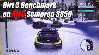 dirt 3 benchmark on sempron 3850 radeon r3