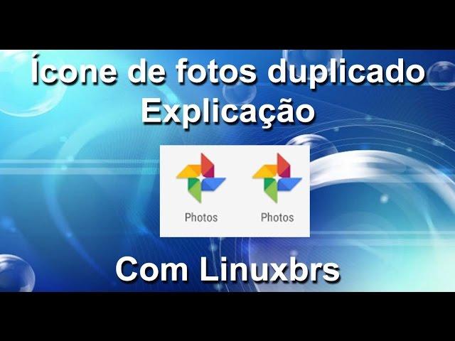 Ícone Fotos duplicados após atualização do Android - Explicação - PT-BR