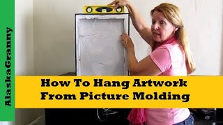 How To Hang Artwork From Picture Molding