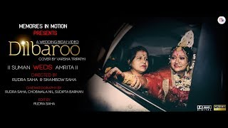 Dilbaroo {{ A wedding bidai video }} Directed By Rudra Saha & Shambow Saha