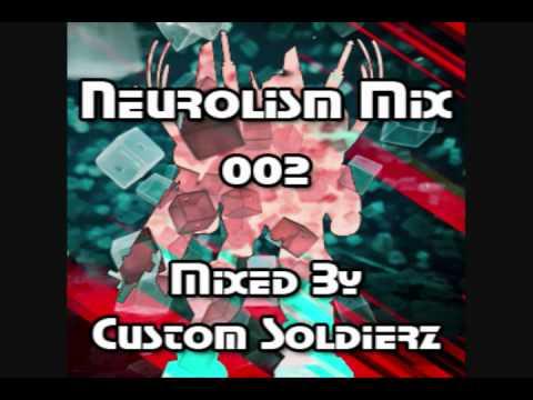 Custom Soldierz - Neurolism Mix 002 [FREE DOWNLOAD]
