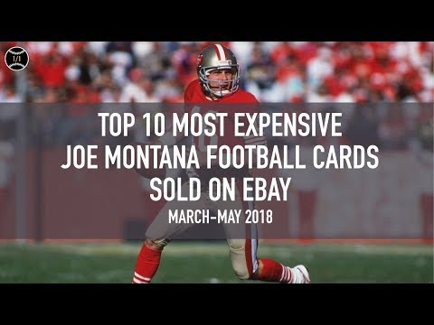 Top 10 Most Expensive Joe Montana Football Cards Sold On Ebay (March - May 2018)