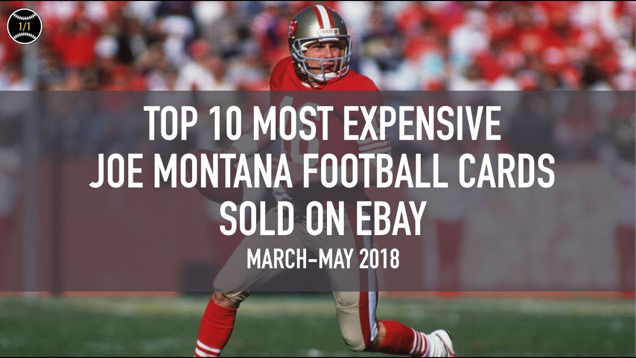 size 40 11297 3f108 Top 10 Most Expensive Joe Montana Football Cards Sold on Ebay (March - May  2018)