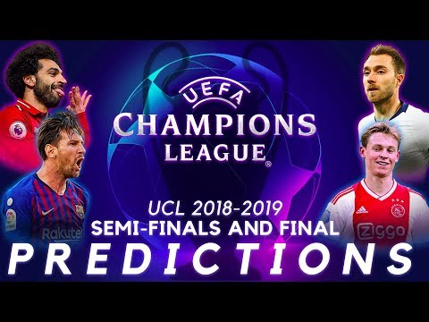 *PREDICTIONS* UEFA Champions League 2019 Semi-Finals and Final
