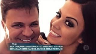 """Namorada de Eduardo Costa revela: """"Ele é ciumento"""""""