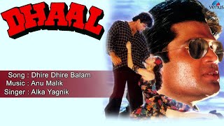 Dhaal : Dhire Dhire Balam Full Audio Song   Sunil Shetty, Raveena Tondon  