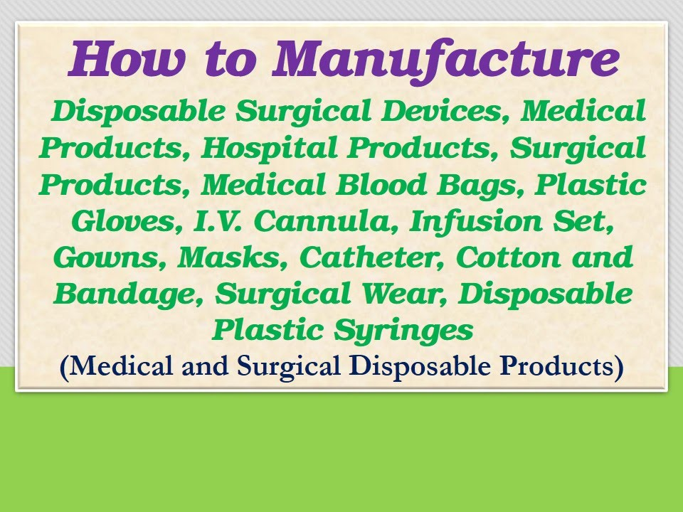 How To Manufacture Disposable Surgical Devices Hospital