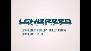 Lowroller vs Homeboy - Endless Rotary