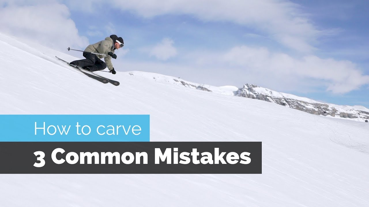 How to carve on skis common mistakes youtube