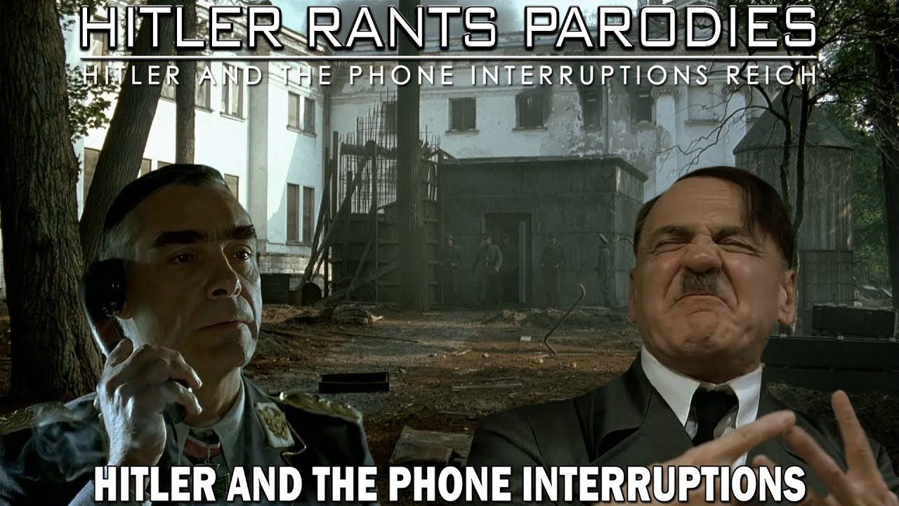 Hitler and the phone interruptions