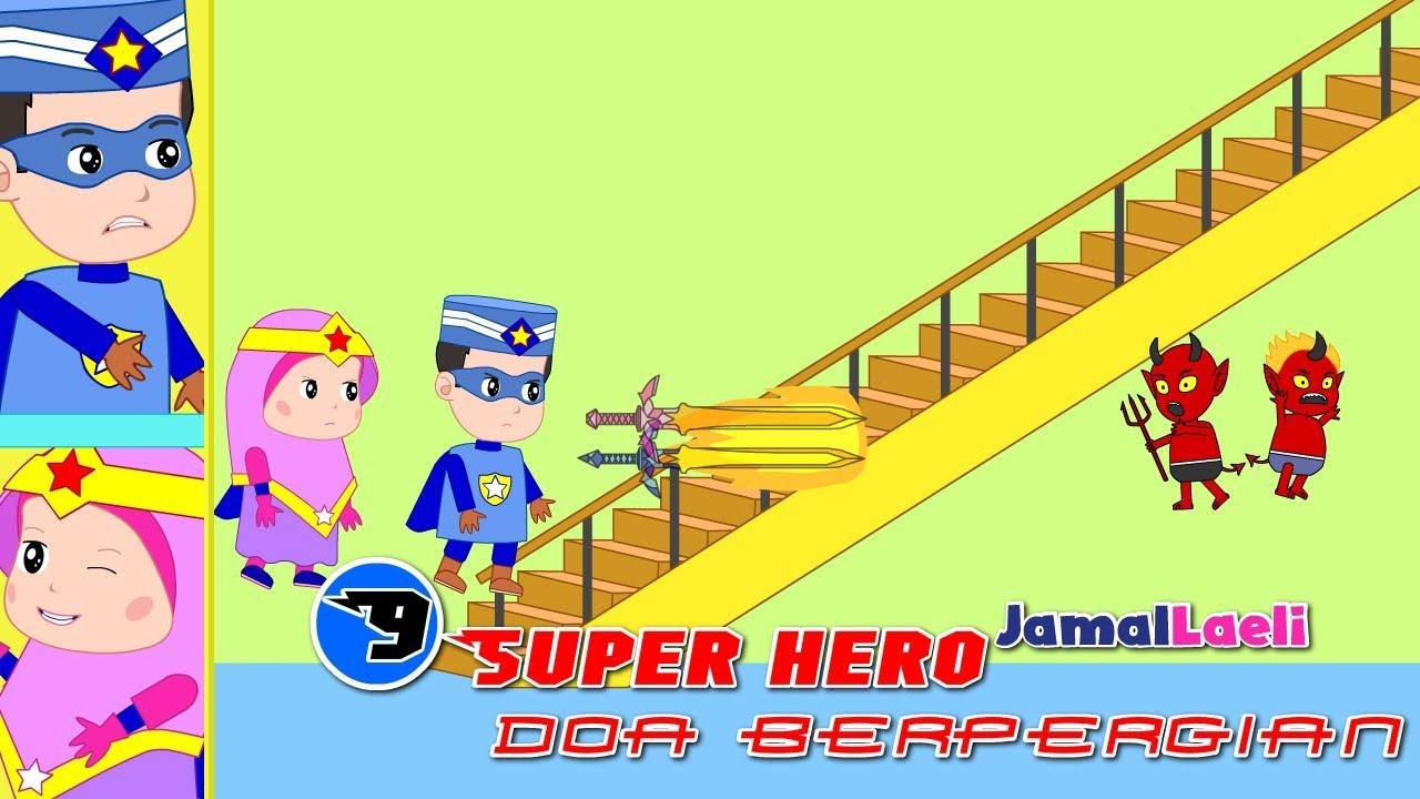 Super Hero Seri 9-Doa Berpergian -Anak Islam-Bersama Jamal Laeli