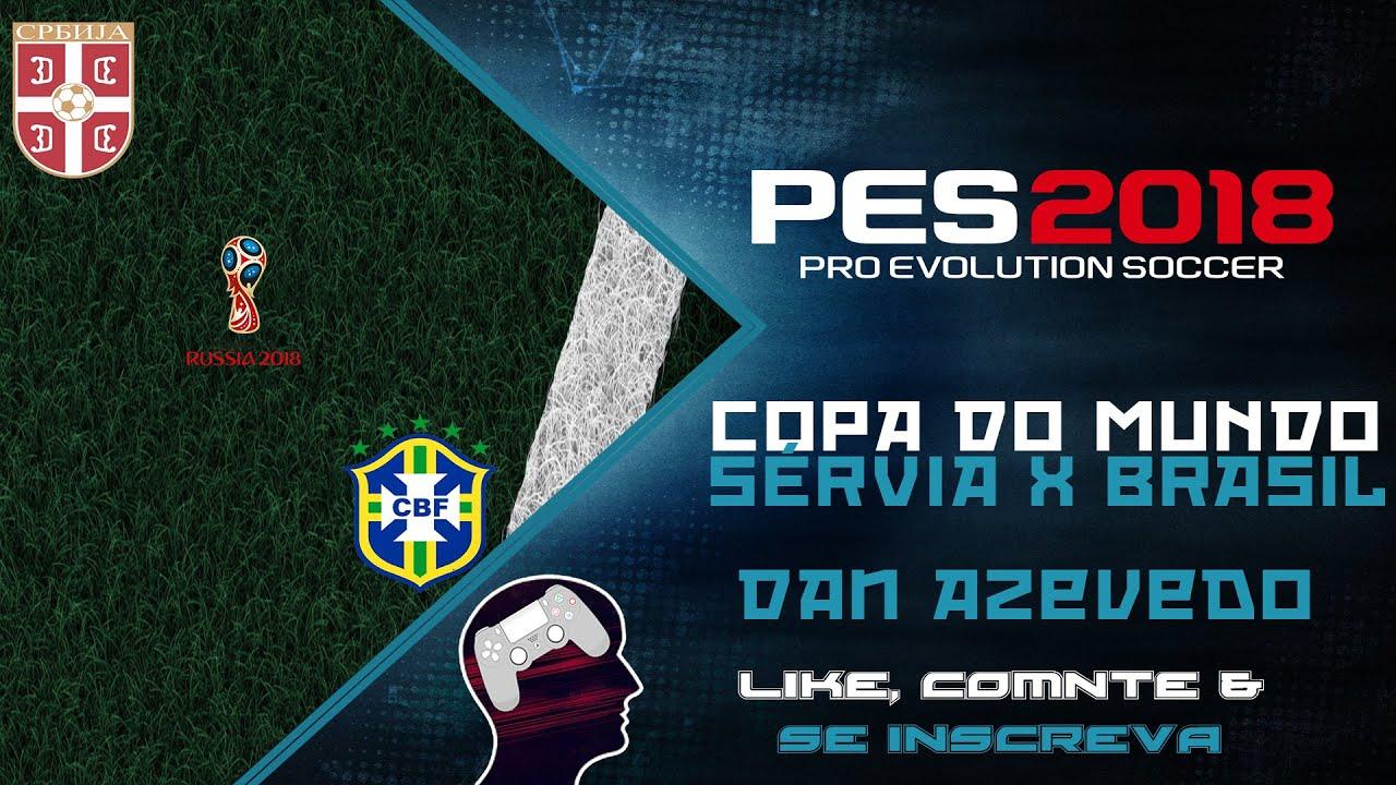 48f54cb3f Pro Evolution Soccer 2018 Copa do Mundo 2018  3 - Sérvia vs Brasil ...