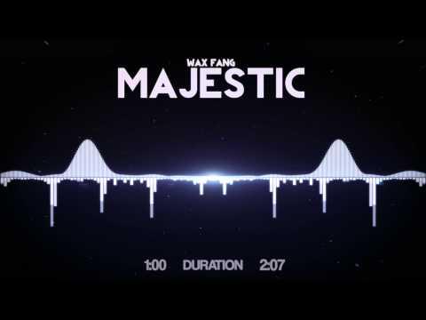 Wax Fang - Majestic (Short Version)