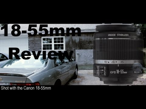 Canon EF-S 18-55 lens reveiw