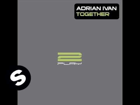 Adrian Ivan  Together Original Mix