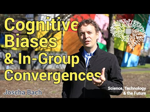 Cognitive Biases & in-group convergences – Joscha Bach