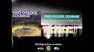 Watch Two Oclock Courage Brand New Gold Or Inside The Honor System video