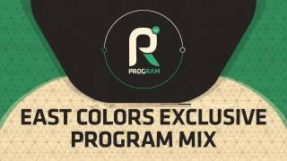 Program mix Vol 3: EastColors - Exclusive Mix (Official)