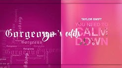 you need to calm down/gorgeous : taylor swift mashup