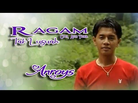Anroys ~ Ragam Tak Lusuah