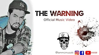 "MC Musaib | ""The Warning Shot"" 