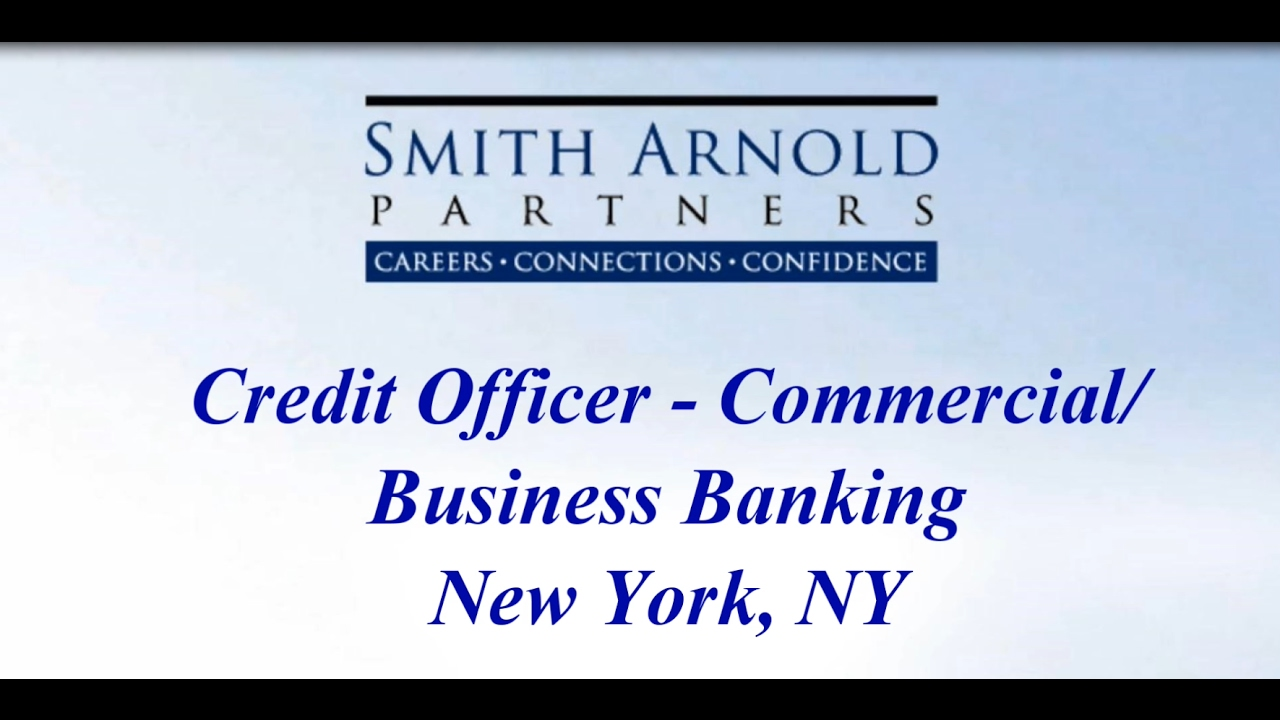 credit officer commercial business banking ny new job credit officer commercial business banking ny new job opportunity smith arnold partners