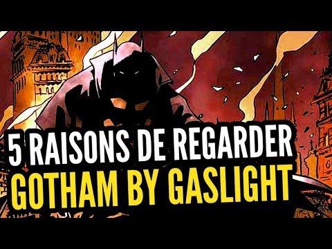 5 RAISONS DE SE MATER BATMAN : GOTHAM BY GASLIGHT