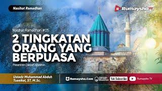 Nasihat Ramadhan #05 : Tingkatan Orang yang Berpuasa - Ustadz M Abduh Tuasikal