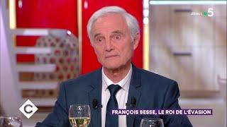 François Besse, le roi de l'évasion - C à Vous - 03/04/2019