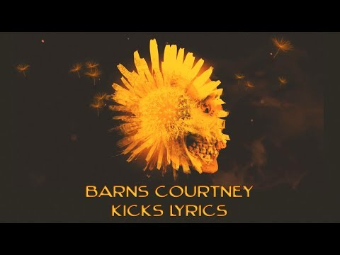 Barns Courtney - Kicks | Lyrics