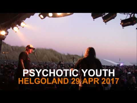 Psychotic Youth at Helgoland 29 Apr 2017 - Summer is on