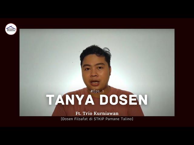 TANYA DOSEN Eps. 1 ft. Trio Kurniawan (Dosen Filsafat)