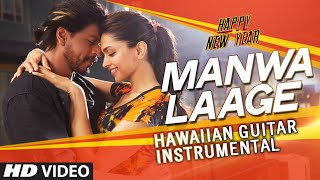Manwa Laage (Hawaiian Guitar) Instrumental | Happy New Year | Shah Rukh Khan,Deepika Padukone