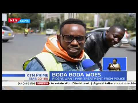 Boda Boda Woes: Riders want fair treatment from police
