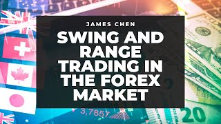 Swing and Range Trading in the Forex Market By James Chen