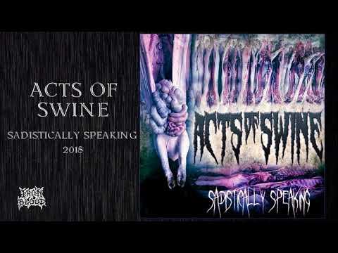 "Acts of Swine (USA) – ""Sadistically Speaking"" 2018 Full Album"