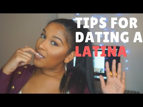 TIPS FOR DATING A LATINA   Natalia Garcia