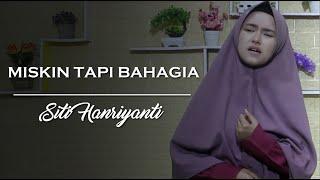 Miskin Tapi Bahagia ( Nasidaria ) Best Cover Siti Hanriyanti