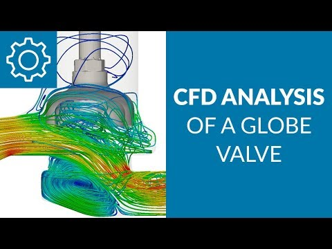 SimScale in the valve industry: CFD analysis of a globe valve