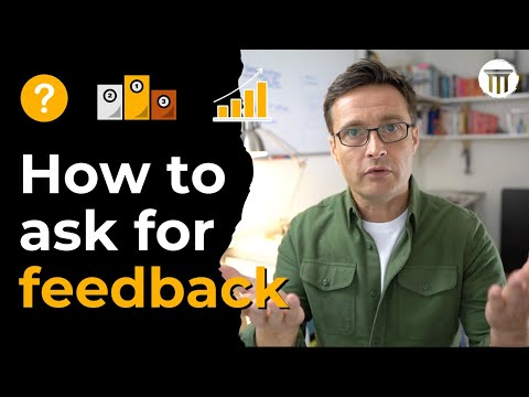 The gold, silver and bronze of asking for feedback