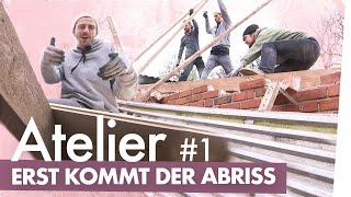 Atelier bauen Teil 1– Erst der Abriss, dann die Kunst | Kliemannsland