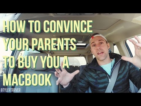 HOW TO CONVINCE YOUR PARENTS TO BUY YOU A MACBOOK