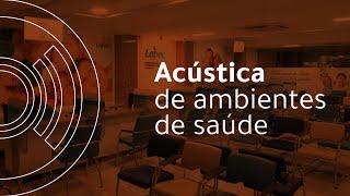 Acústica de Ambientes de Saúde | AUDIUM